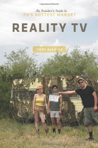 Reality TV An Insider's Guide to TV's Hottest Market  2011 edition cover