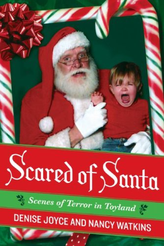 Scared of Santa Scenes of Terror in Toyland  2008 9780061490996 Front Cover