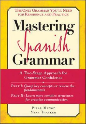 Mastering Spanish Grammar A Two-Stage Approach for Grammar Confidence  2007 edition cover