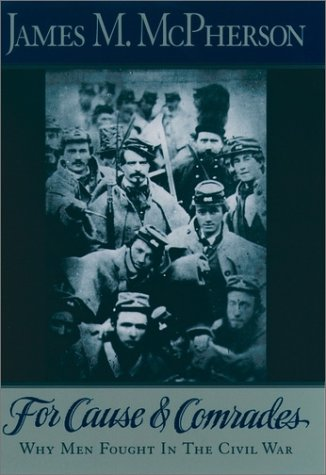 For Cause and Comrades Why Men Fought in the Civil War  1997 (Reprint) 9780195124996 Front Cover