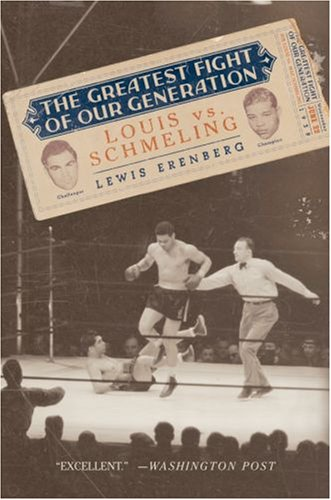 Greatest Fight of Our Generation Louis vs. Schmeling N/A 9780195319996 Front Cover