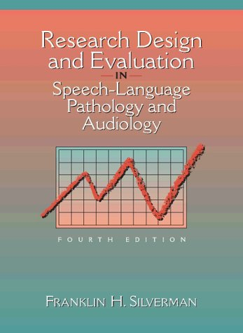 Research Design and Evaluation in Speech-Language Pathology and Audiology  4th 1998 9780205197996 Front Cover