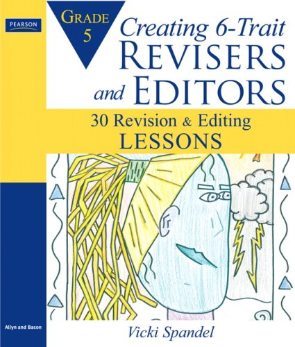 Creating 6-Trait Revisers and Editors for Grade 5 30 Revision and Editing Lessons  2009 edition cover