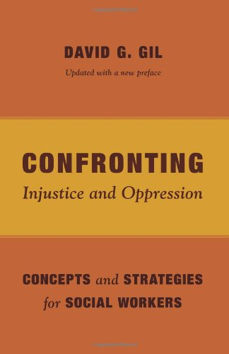 Confronting Injustice and Oppression Concepts and Strategies for Social Workers  2013 edition cover