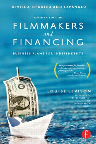 Filmmakers and Financing Business Plans for Independents 7th 2013 (Revised) edition cover