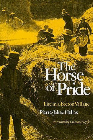 Horse of Pride Life in a Breton Village  1978 9780300025996 Front Cover