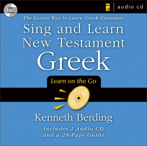 Sing and Learn New Testament Greek: The Easiest Way to Learn Greek Grammar  2008 edition cover