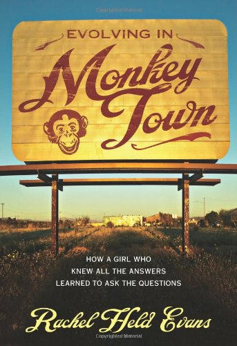 Evolving in Monkey Town How a Girl Who Knew All the Answers Learned to Ask the Questions  2010 edition cover