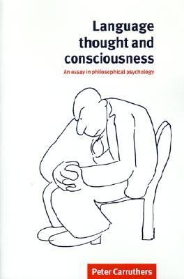 Language, Thought and Consciousness An Essay in Philosophical Psychology  1998 (Reprint) 9780521639996 Front Cover