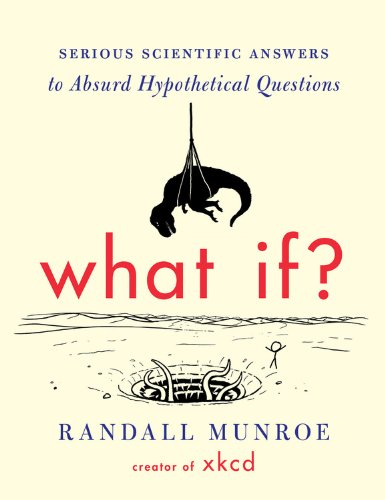 Cover art for What If?: Serious Scientific Answers to Absurd Hypothetical Questions