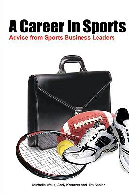 A Career in Sports: Advice from Sports Business Leaders 1st 0 edition cover