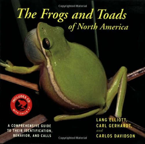 Frogs and Toads of North America A Comprehensive Guide to Their Identification,Behavior, and Calls  2009 edition cover