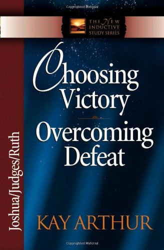 Choosing Victory, Overcoming Defeat Joshua, Judges, Ruth 2nd 1995 (Revised) edition cover