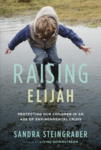 Raising Elijah Protecting Our Children in an Age of Environmental Crisis N/A edition cover