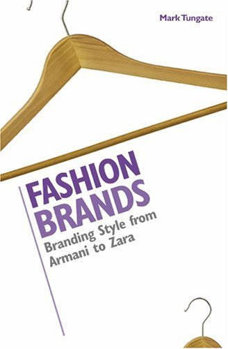 Fashion Brands Branding Style from Armani to Zara  2005 9780749442996 Front Cover