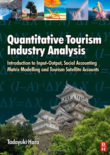 Quantitative Tourism Industry Analysis Introduction to Input-Output, Social Accounting Matrix Modelling and Tourism Satellite Accounts  2008 9780750684996 Front Cover