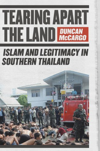 Tearing Apart the Land Islam and Legitimacy in Southern Thailand  2008 edition cover