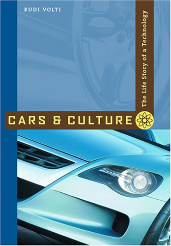 Cars and Culture The Life Story of a Technology  2006 edition cover