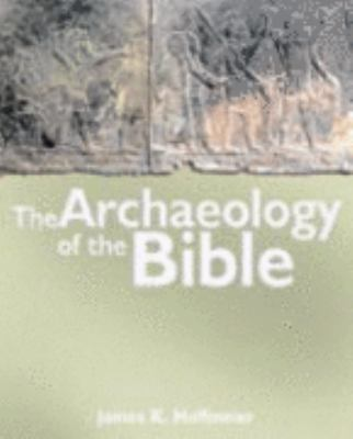 Archaeology of the Bible  2nd 2008 9780825461996 Front Cover