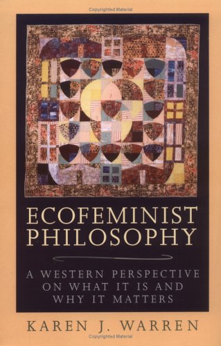 Ecofeminist Philosophy A Western Perspective on What It Is and Why It Matters  2000 edition cover