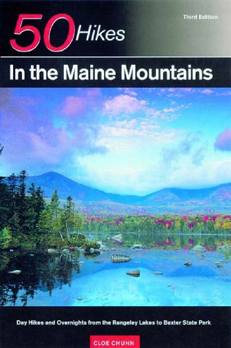 50 Hikes in the Maine Mountains 3e Day Hikes and Overnights from the Rangeley Lakes to Baxter State 3rd 2002 9780881504996 Front Cover