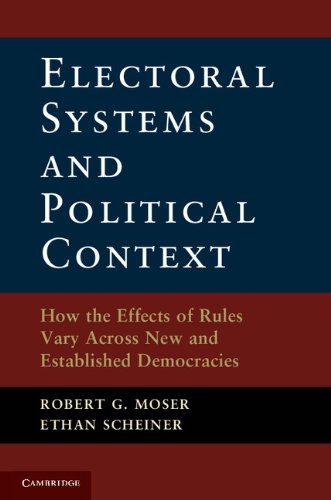 Electoral Systems and Political Context How the Effects of Rules Vary Across New and Established Democracies  2012 9781107607996 Front Cover