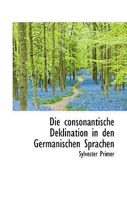 Die Consonantische Deklination in Den Germanischen Sprachen  2009 edition cover