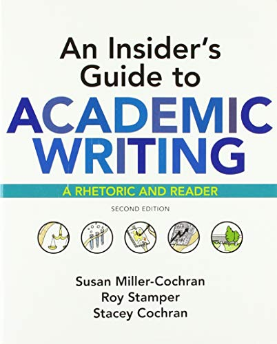 Insider's Guide to Academic Writing: a Rhetoric and Reader  2nd 9781319103996 Front Cover