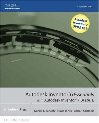 Autodesk Inventor 6 Essentials with Autodesk Inventor 7 2nd 2003 (Revised) edition cover