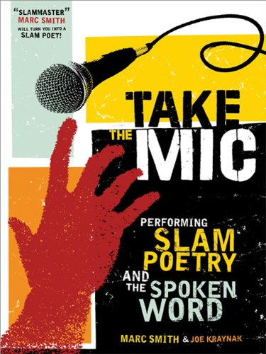 Take the Mic Performing Slam Poetry and the Spoken Word N/A edition cover