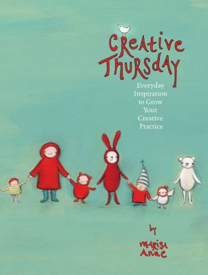 Creative Thursday Everyday Inspiration to Grow Your Creative Practice  2012 edition cover