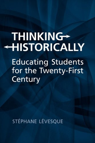 Thinking Historically Educating Students for the Twenty-First Century 2nd 2008 (Revised) edition cover
