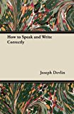 How to Speak and Write Correctly  0 edition cover