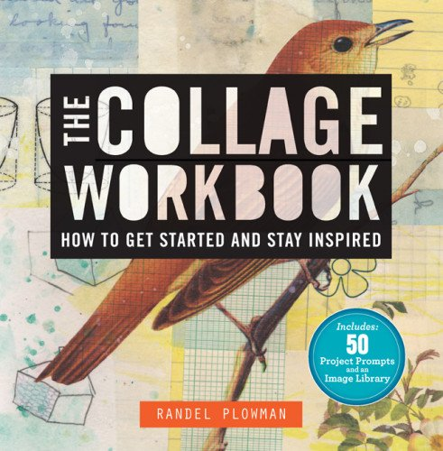 Collage Workbook How to Get Started and Stay Inspired  2012 edition cover