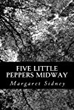 Five Little Peppers Midway  N/A 9781484878996 Front Cover
