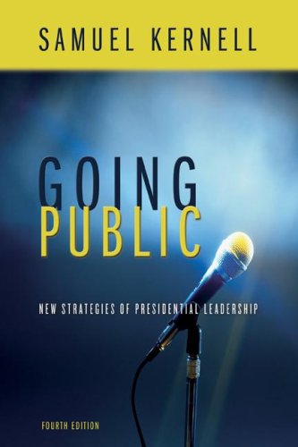 Going Public New Strategies of Presidential Leadership 4th 2005 (Revised) edition cover
