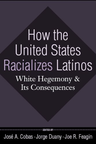 How the United States Racializes Latinos White Hegemony and Its Consequences  2010 edition cover