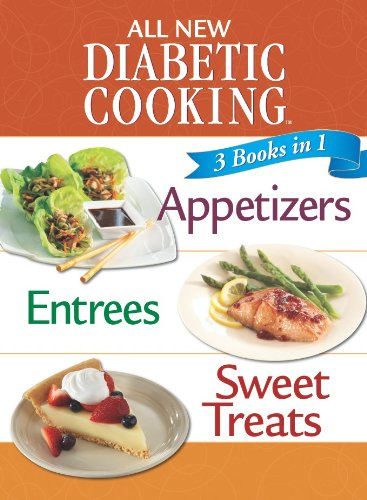 3 Books in 1: All New Diabetic Cooking : Appetizers, Entrees, Sweet Treats N/A edition cover