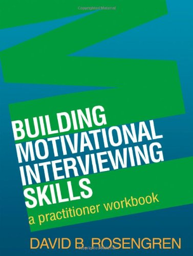 Building Motivational Interviewing Skills A Practitioner Workbook  2009 9781606232996 Front Cover