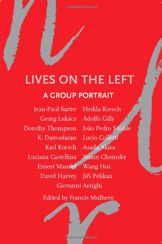Lives on the Left A Group Portrait  2011 9781844676996 Front Cover