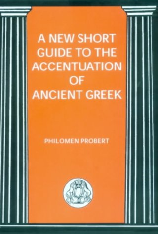 New Short Guide to the Accentuation of Ancient Greek   2002 (Revised) 9781853995996 Front Cover