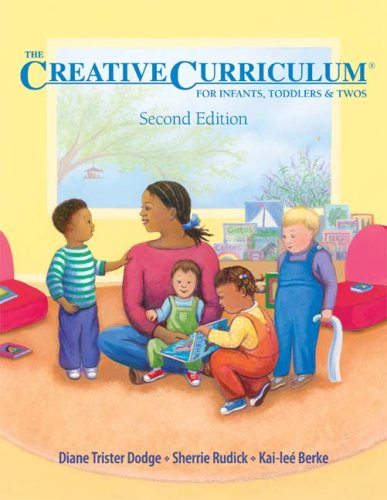 Creative Curriculum for Infants, Toddlers and Twos  2nd 2006 edition cover