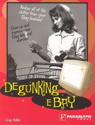 Degunking EBay   2005 9781932111996 Front Cover