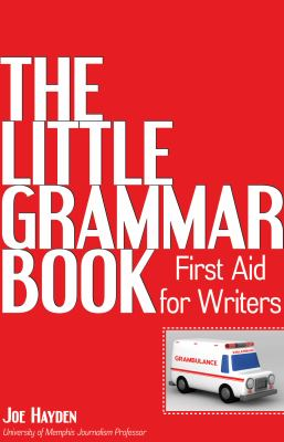 Little Grammar Book First Aid for Writers  2011 edition cover