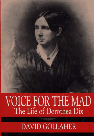 Voice for the Mad A Life of Dorothea Dix  1995 edition cover
