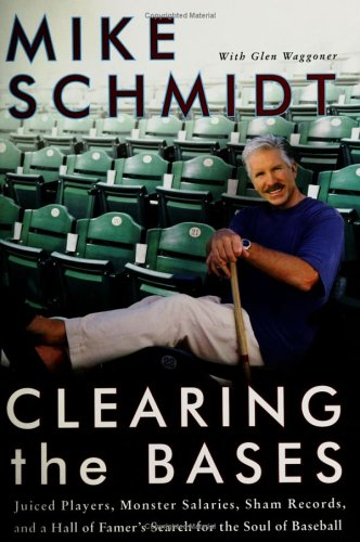 Clearing the Bases Juiced Players, Monster Salaries, Sham Records, and a Hall of Famer's Search for the Soul of Baseball  2006 9780060854997 Front Cover