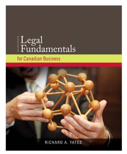 Legal Fundamentals for Canadian Business  2nd 2010 9780135107997 Front Cover