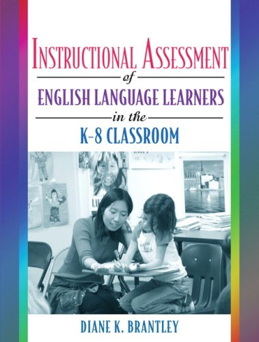 Instructional Assessment of ELLs in the K-8 Classroom   2007 edition cover