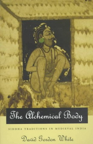 Alchemical Body Siddha Traditions in Medieval India  2007 edition cover