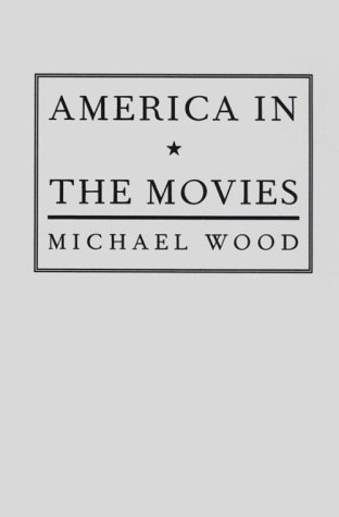 America in the Movies Or, Santa Maria, It Had Slipped My Mind N/A edition cover